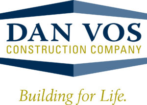 "Dan Vos Construction Company, ""Building for Life"""