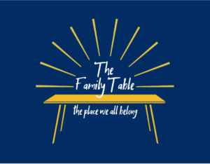 """a graphic in blue with the words """"the family table the plae we all belong"""" and an image of a table"""